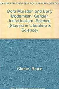 Dora Marsden and Early Modernism: Gender Individualism, Science (Studies in Literature and Science) epub