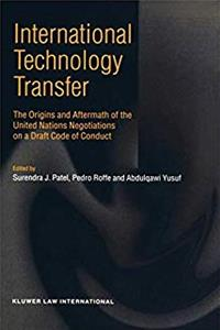 International Technology Transfer, the Origins and Aftermath of the United Nations Negotiations on A Draft Code of Conduct epub