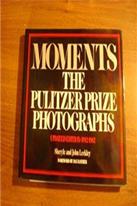 Moments - The Pulitzer Prize Photographs - Updated Edition: 1942-1982 epub