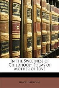 In the Sweetness of Childhood: Poems of Mother of Love epub