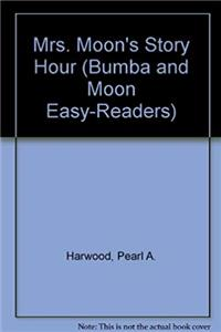 Mrs. Moon's Story Hour (Bumba and Moon Easy-Readers) epub