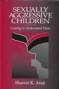 Sexually Aggressive Children: Coming To Understand Them epub