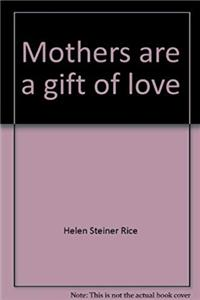 Mothers are a gift of love epub
