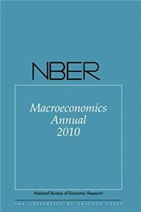 NBER Macroeconomics Annual 2010: Volume 25 (National Bureau of Economic Research Macroeconomics Annual) epub