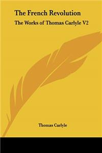 The French Revolution: The Works of Thomas Carlyle V2 (Pt.1) epub