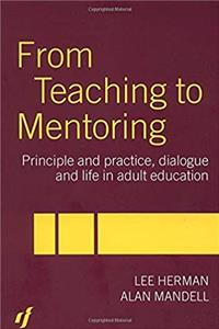 From Teaching to Mentoring: Principles and Practice, Dialogue and Life in Adult Education epub