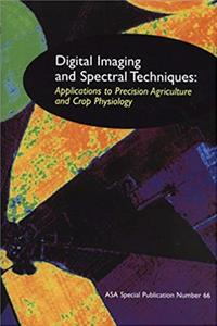 Digital Imaging and Spectral Techniques: Applications to Precision Agriculture and Crop Physiology (ASA Special Publication) (ASA Special Publication) epub