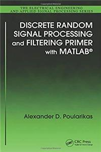Discrete Random Signal Processing and Filtering Primer with MATLAB (Electrical Engineering & Applied Signal Processing Series) epub
