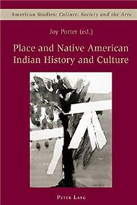 Place and Native American Indian History and Culture (American Studies: Culture, Society & the Arts) (v. 5) epub