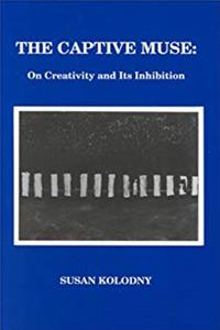 The Captive Muse: On Creativity and Its Inhibition epub