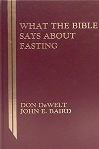 What the Bible Says About Fasting (What the Bible Says Series) epub