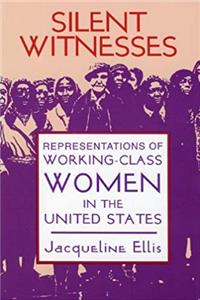 Silent Witnesses: Representations of Working-Class Women in the United States epub