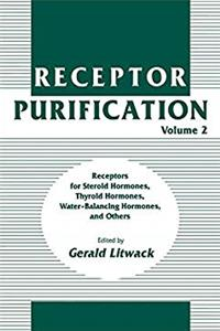 Receptor Purification: Receptors for Steroid Hormones, Thyroid Hormones, Water-Balancing Hormones, and Others epub