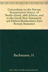 Concordance to the Novum Testamentum Graece, of Nestle-Aland, 26th Edition, and to the Greek New Testament, 3rd Edition/Konkordanz Zum Novum Testamen epub