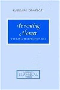 Inventing Homer: The Early Reception of Epic (Cambridge Classical Studies) epub
