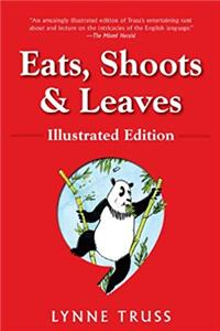 Eats, Shoots & Leaves: Illustrated Ed.: The Zero Tolerance Approach to Punctuation epub