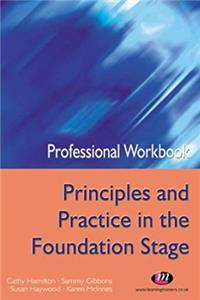 Professional Workbook Principles and Practice in the Foundation Stage (PGCE Professional Workbooks) epub