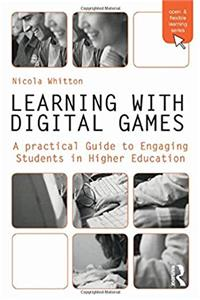 Learning with Digital Games: A Practical Guide to Engaging Students in Higher Education (Open and Flexible Learning Series) epub