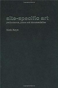 Site-Specific Art: Performance, Place and Documentation epub