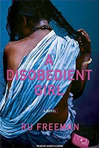 A Disobedient Girl: A Novel epub