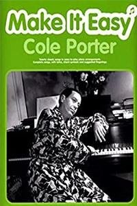 Make It Easy Cole Porter: Twenty Classic Songs in Easy-to-play Piano Arrangements. Complete Songs, with Lyrics, Chord Symbols and Suggested Fingerings (Make It Easy) epub