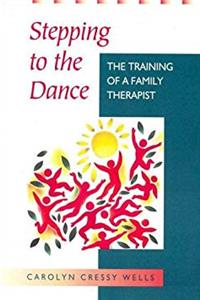 Stepping to the Dance: The Training of a Family Therapist epub