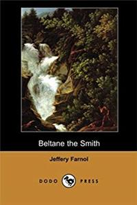 Beltane the Smith (Dodo Press): One Of A Series Of Works From The English Author, Known For His Many Romantic Novels And Swashbucklers Many Of Which Were Set In The English Regency Period. epub