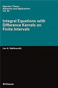 Integral Equations with Difference Kernels on Finite Intervals (Operator Theory: Advances and Applications) epub