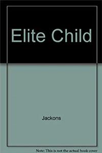Elite Child: How to Raise Positive, Successful, and Motivated Children epub