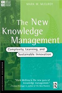 The New Knowledge Management: Complexity, Learning, and Sustainable Innovation (KMCI Press) epub