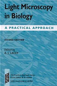 Light Microscopy in Biology: A Practical Approach (The Practical Approach Series) epub