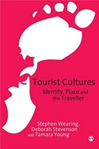 Tourist Cultures: Identity, Place and the Traveller epub