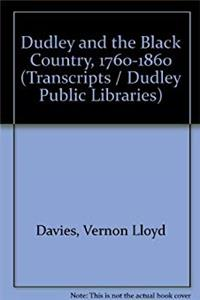 Dudley and the Black Country, 1760-1860 (Dudley Public Libraries transcript) epub