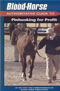 The Blood-Horse Authoritative Guide to Pinhooking for (Blood-Horse Authoritative Guides) epub
