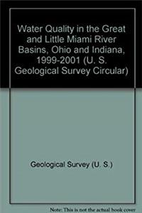 Water Quality in the Great and Little Miami River Basins, Ohio and Indiana, 1999-2001 (U. S. Geological Survey Circular) epub