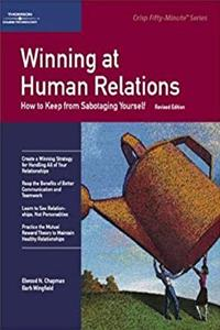 Winning at Human Relations: How to Keep from Sabotaging Yourself (Fifty-Minute Series Book) epub