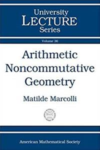 Arithmetic Noncommutative Geometry (University Lecture Series) epub