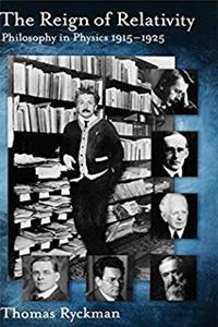 The Reign of Relativity: Philosophy in Physics 1915-1925 (Oxford Studies in the Philosophy of Science) epub
