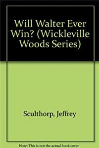 Will Walter Ever Win? (Wickleville Woods Series) epub