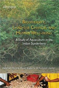 Biodiversity Land Use Change and Human Well-Being: A Study of Aquaculture in the Indian Sunderbans epub