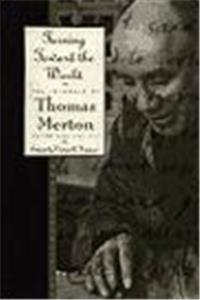 Turning Toward the World: The Pivotal Years (Journal of Thomas Merton) epub
