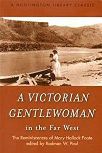 A Victorian Gentlewoman in the Far West: The Reminiscences of Mary Hallock Foote (The Huntington Library Classics) epub