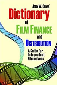 Dictionary of Film Finance and Distribution: A Guide for Independent Filmmakers epub