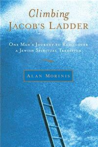 Climbing Jacob's Ladder: One Man's Journey to Rediscover a Jewish Spiritual Tradition epub