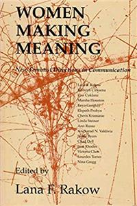 Women Making Meaning: New Feminist Directions in Communication epub