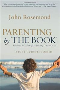 Parenting by The Book: Biblical Wisdom for Raising Your Child epub