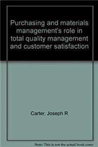 Purchasing and materials management's role in total quality management and customer satisfaction epub