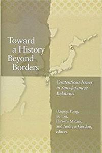 Toward a History Beyond Borders: Contentious Issues in Sino-Japanese Relations (Harvard East Asian Monographs) epub