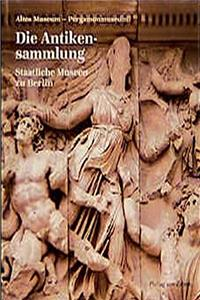 Die Antikensammlung: Altes Museum Pergamonmuseum (German Edition) epub