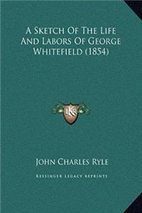 A Sketch Of The Life And Labors Of George Whitefield (1854) epub